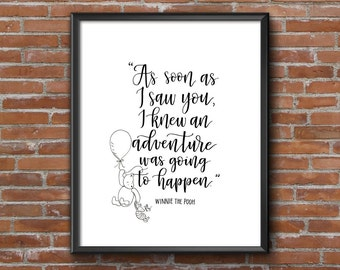 Winnie the Pooh Printable | As soon as I saw you I knew an adventure was going to happen | Baby Nursery Gift | 8x10