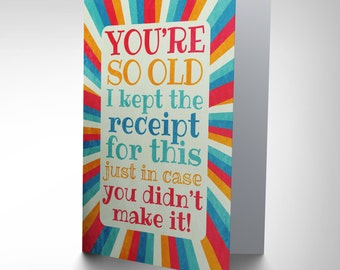 Funny Birthday Card / Humour / Old Card / Friend Card / Card For Him / Card For Her / Joke Birthday Card / You're So Old CP2145