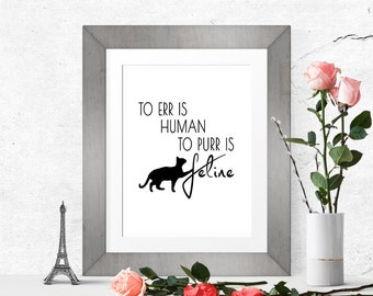To Purr is Feline Printable Cat Quote | Cat Print | Cat Lover Gift | Funny Cat Quote | Cat Art Print | 300DPI Digital Print Instant Download