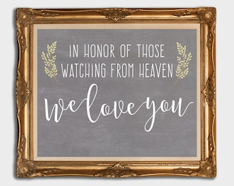 Printable Wedding Sign, remembering loved ones, chalkboard, In Honor of those in heaven, 8x10 5x7 jpeg pdf, Memorial sign, Instant Download