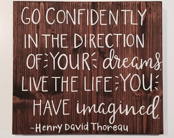 Custom Wood Sign Shop - Go Confidently In The Direction Of Your Dreams / Live The Life - Handlettered 16.5x15 Henry David Thoreau Quote Sign