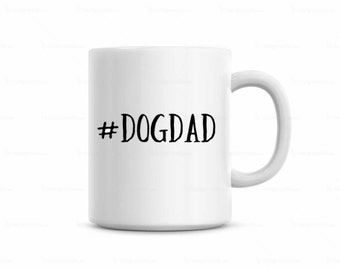 Dog Dad mug, gift for new dog, mug for dad, Father's Day gift, Fathers day gift from dog, gift for dog dad, cheap gift for dad, funny mug