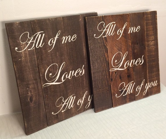 love quote, All of me Loves All of you - hand painted pallet sign, anniversary gift, wedding gift, custom name, recycled, rustic, farmhouse