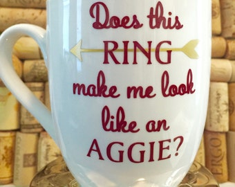 Does this RING make me look like an AGGIE? Mug