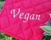 """The Vegan Vixens Monogrammed """"Vegan"""" Potholder"""