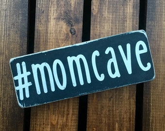 Momcave- mom cave wood sign