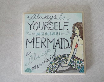 Always be yourself unless you can be a mermaid ceramic photo tile coaster