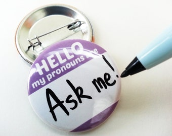 "Button - Blank, Write-on, Dry Erase, ""Hello My Pronouns Are"" for LGBT, Queer, & Transgender Folk!"