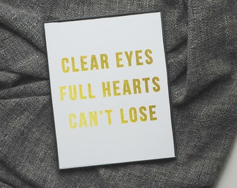 Clear Eyes, Full Hearts, Can't Lose Friday Night Lights digital instant download print with gold foil effect