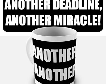 Another Deadline Another Miracle Ceramic Mug