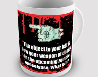 Zombie Mug The Object To Your Left Is Your Weapon Ceramic Novelty Mug