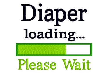 SALE Diaper Loading Please Wait Embroidery Design INSTANT DOWNLOAD Machine Embroidery Design