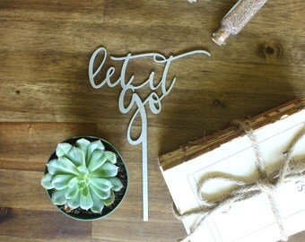 Let It Go Cake Topper Wedding Engagement Baby Shower Birthday Party