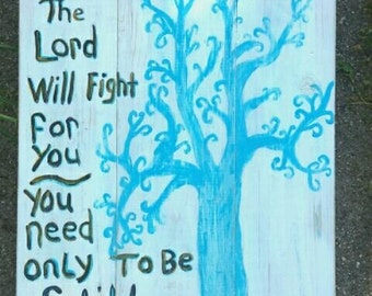 Inspirational Wood Painting- The Lord will Fight for you