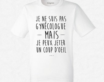 T-Shirt man white I am not gynecologist but I can take a look...