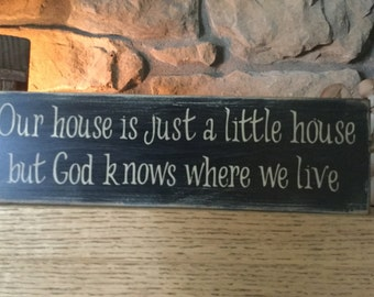 Custom Hand Painted Message Sign Block - Our House is just a little house but God knows where we live Wood Sign, Family Sign, God, Marriage
