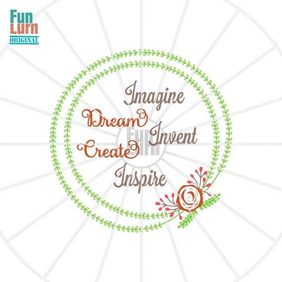 Imagine Dream Invent Create Inspire Svg Motivate Frame