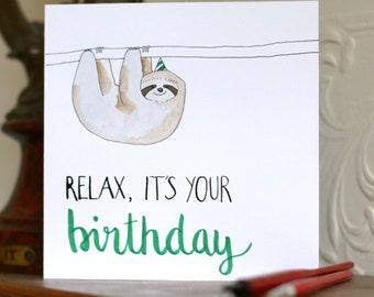 Relax, it's your birthday // Funny sloth handmade birthday card