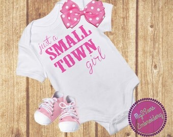 "Baby / Newborn / Infant ""Just A Small Town Girl"" Onesie / Shirt"