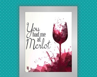 You had Me at Merlot printable quote, wine wall art, red wine digital download, instant download wine printable home decor, wine lover gift
