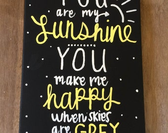 You are my Sunshine Hand Painted Canvas Quote