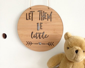 Let Them Be Little Wooden Wall / Door Hanging