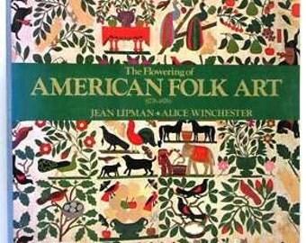 Flowering of American Folk Art / Vintage Book Classic! 1974