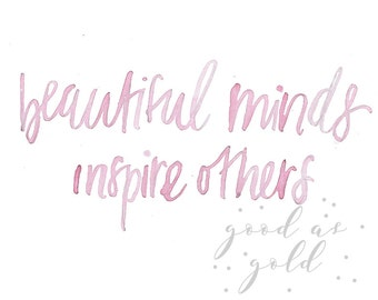 "WaterColor Print ""beautiful minds inspire others"" in Pink"