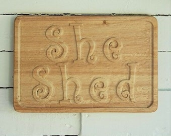 She Shed/hand carved/plaque/Woman Cave