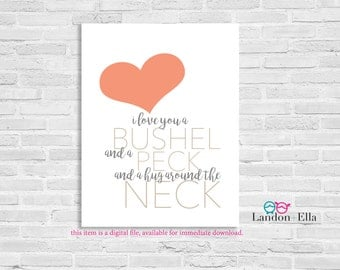 I love you, a bushel and a peck, and a hug around the neck - Neutral & Pastel Org/Red - Digital file for download