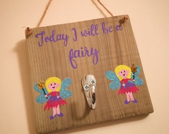 Today I will be a fairy.... hook plaque