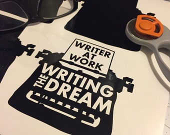 Writer at Work 'Writing the Dream' Novel writers month vinyl decal White or Black
