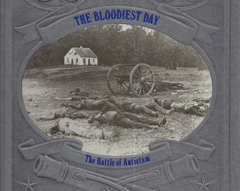 Time-Life: The Civil War-The Bloodiest Day-The Battle of Antietam