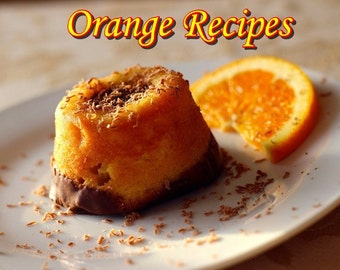 Easy and delicious recipes with oranges