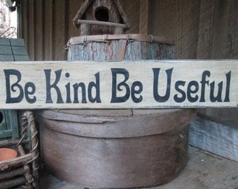 Primitive Wood Sign Be Kind Be Useful Cabin Rustic Hippie Boho Inspirational Kindness Classroom