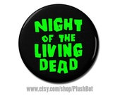 "Night of the Living Dead Zombie Retro Horror Movie Quote 1.25"" or 2.25"" Pinback Pin Button Badge"