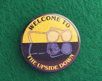 Welcome to the Upside Down Button Badge - Stranger Things - Barb