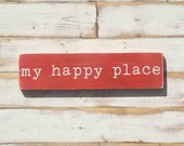 Made to order -- MY HAPPY PLACE | white on red | handpainted wood sign | Gallery Wall | | encouragement home decor | 3.5x15 inches |