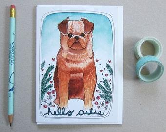 Brussels Griffon Card - Greeting Card - Blank Card - Dog Card - Card for Friend - Dog Illustration - Card for Dog Lover - Hello Cutie