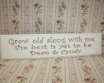 Grow old along with me the best is yet to be Personalized handpainted sign  CUSTOM Perfect Wedding Gift Custom