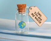 You are my world keepsake bottle - Fathers day gift - Romantic gift - Anniversary gift - wedding favour - love token gift