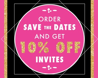 Order Save the Dates and get 10% off Invites