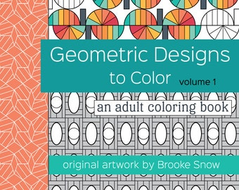 Geometric Designs to Color Volume 1 - Paper Coloring Book