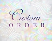 Custom for Laura - Payment 1 of 2