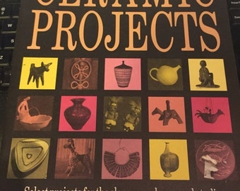 Ceramic projects for classroom, home, and studio / ceramics monthly handbook