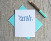 Letterpress Greeting Card - Love and Friendship Card - Warm Thoughts - You Seem to Get Me - WTH-116