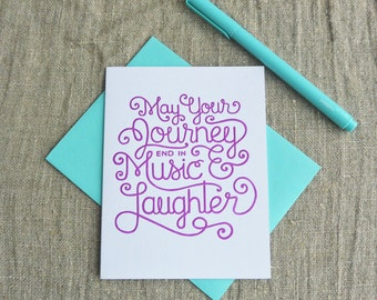 Letterpress Greeting Card - Goodbye Card - Warm Thoughts - May Your Journey End in Music and Laughter - WTH-112