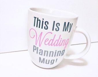 Wedding Planning Mug /Wedding Planning Coffee Mug /  Engagement Gift / Bride to Be / Bridal Gift / Personalized Coffee Mug