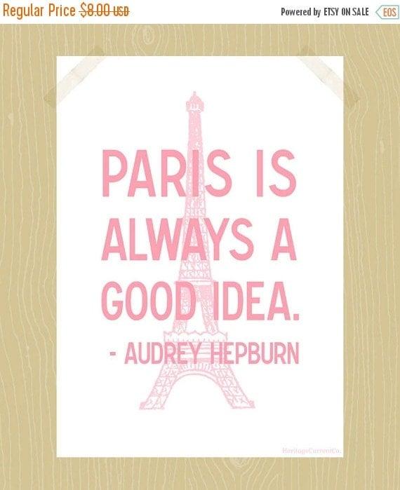 Paris is Always a Good Idea Printable Audrey Hepburn Quote Travel Quote Digital Download 5 x 7 Daughter Girl Bedroom Art Nursery Art Pink