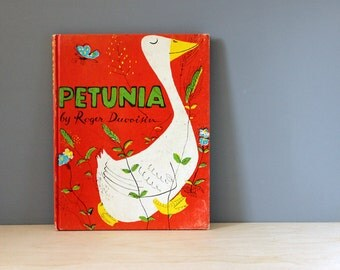 Petunia. 1950s chidrens book about a goose by Roger Duvoisin. Great illustrations.